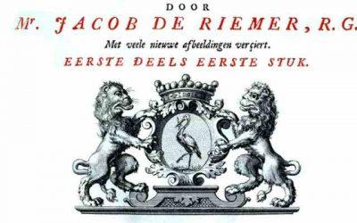 Jacob de Riemer (1676 – 1762): Niet vergeten door één boek.